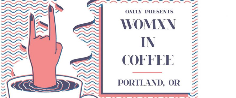 Womxn in Coffee + Barista Education Series